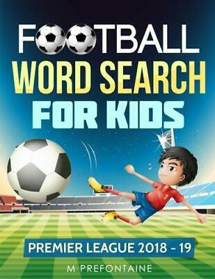 Football Word Search For Kids: Premier Leagu by M Prefontaine New Paperback Book