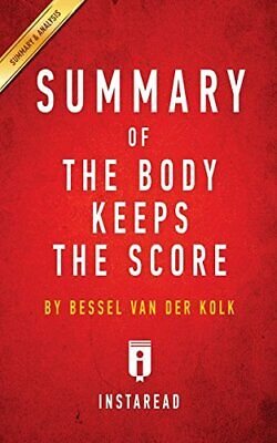 Summary of The Body Keeps the Score: b by Instaread Summaries New Paperback Book