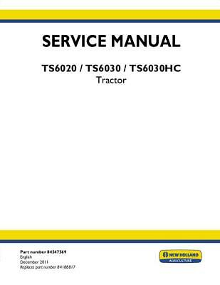 NEW HOLLAND TS6020,TS6030,TS6030HC Tractor Complete Service Manual on