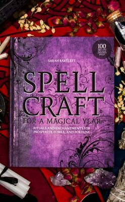 Spellcraft for a Magical Year Paperback by Sarah Bartlett Rituals Enchantments