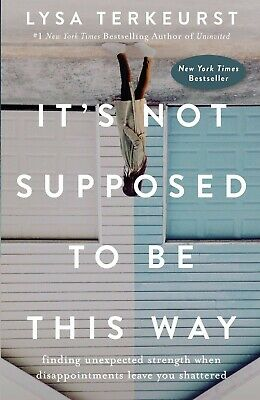 It's Not Supposed to Be This Way by Lysa TerKeurst (2018, eBooks)