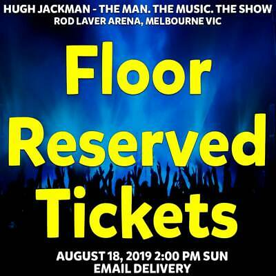 Hugh Jackman   Melbourne   Floor Reserved Seating Tickets   Sun 18 Aug 2019 2Pm