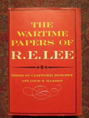 The Wartime Papers Of General Robert E. Lee - Civil War - With Maps - Fine 1961