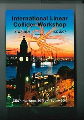 Proceedings of the International Linear Collider Workshop: Lcws 2007, Ilc 2007,