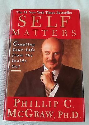 Self Matters : Creating Your Life from the Inside Out by Phil McGraw (2001,...