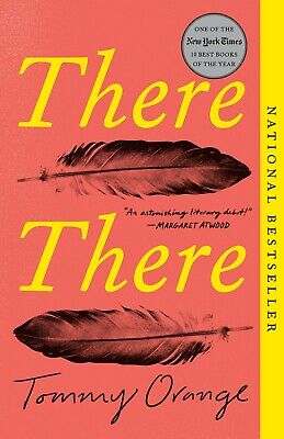 There There by Tommy Orange (2019, Paperback)