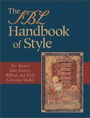 SBL Handbook of Style : For Ancient near Eastern, Biblical and Early Christian S