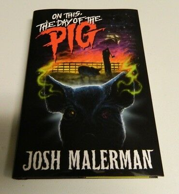 *Signed* On This, The Day of the Pig by Josh Malerman Bird Box author Cemetery