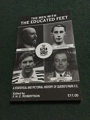 Queens Park FC The Men With The Educated Feet. Edited By F.H.C Robertson