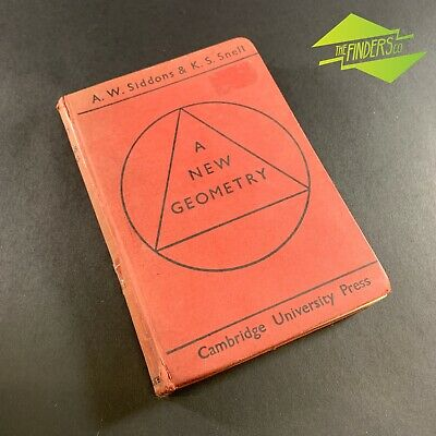 Vintage 1949 'A New Geometry' A.w.siddons & K.s.snell Mathematics Cambridge