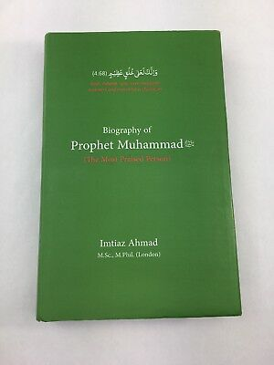 Biography of Prophet Muhammad The Most Praised Person by Imtiaz Ahmad Eng Islam