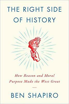 The Right Side of History: How Reason and Moral Purpose Made the West Great