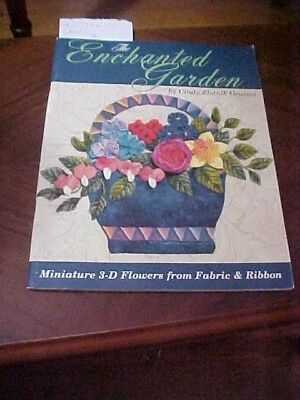 The Enchanted Garden Miniature 3-D Flowers from Fabric  & Ribbon PB