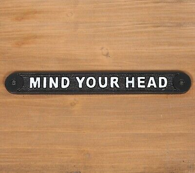 Mind Your Head Old Antique Style Vintage Cast Iron Sign Plaque Railway Style