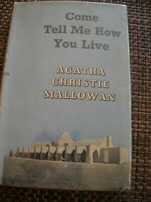 Come Tell Me How You Live by Agatha Christie Mallowan, Collins 1946, 1st. VG+/VG