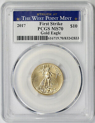2017 Struck at West Point Mint Gold Eagle $10 1/4 oz MS 70 PCGS First Strike