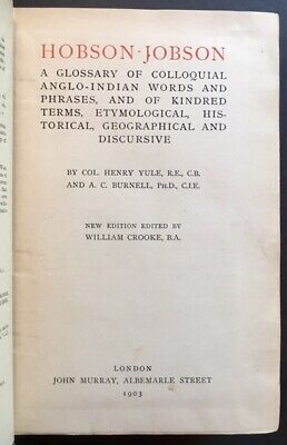 Col. Henry Yule / Hobson-Jobson Glossary of Colloquial Anglo-Indian Words 1903