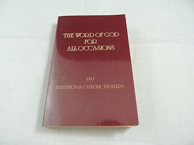 The Word of God for All Occasions and Traditional Catholic Prayers