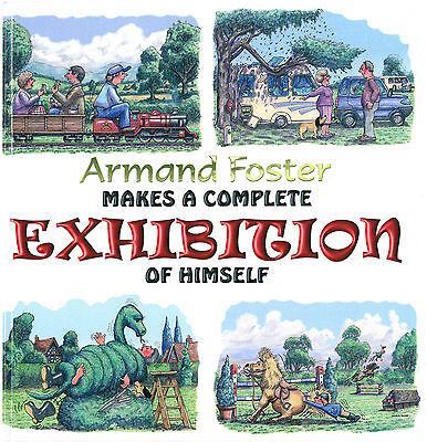 Armand Foster Makes a Complete Exhibition of Himself by Armand Foster (Hardback,