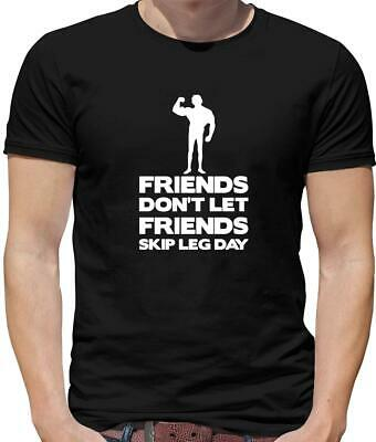 Friends Don't Let Friends Skip Leg Day Mens T-Shirt - Gym - Weights - Squats