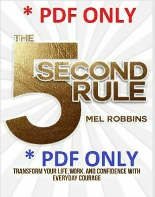 The 5 Second Rule: Transform your Life, Work, and Confidence 🔥[ PDF ]🔥