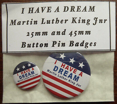 I HAVE A DREAM Martin Luther King Pair of Round Button Pin Badges 25mm & 45mm