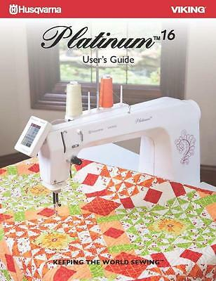 Husqvarna Viking Platinum 16 Sewing Machine User Guide Manual COLOR Reprint