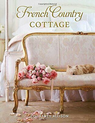 French Country Cottage by Courtney Allison New Hardback Book