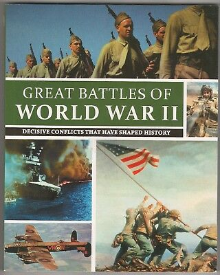 Great Battles Of World War II: Decisive Conflicts - Paperback 240 pgs - Like New