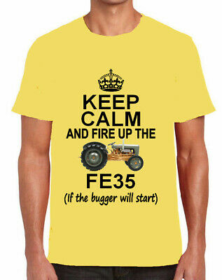 KEEP CALM AND FIRE UP THE FE35 TSHIRT classic massey ferguson 35 tractor T SHIRT