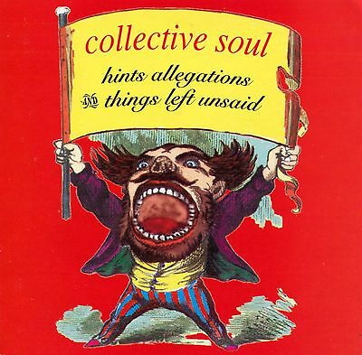COLLECTIVE SOUL - Hints Allegations and Things Left Unsaid (Atlantic) Ships Free