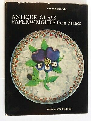 Antique Glass Paperweights From France by Patricia K McCawley - 1968 1st Edition