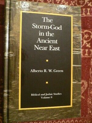 The Storm-God in the Ancient Near East A R W Green 1st Ed & DJ 2003 NOT ex-libra