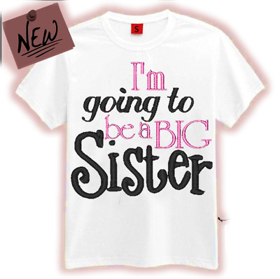 IM Going To Be A Big Sister Shirt Kids Children T Shirt Announcement Idea Gift