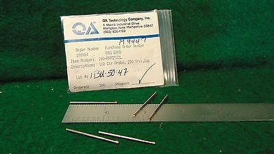 (43) QA Technology 100-PRP2522L 100 Ctr Probe, 250 Trvl, Cup NOS