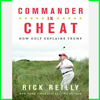 Commander in Cheat: How Golf Explains Trump ⚡ 🔥 [ PDF ] + ⚡