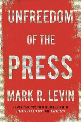 Unfreedom of the Press by Mark R. Levin Hardcover NEW