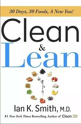 Clean & Lean:30 Days, 30 Foods, a New You! by Ian K. Smith M.D -Hardcover-NEW