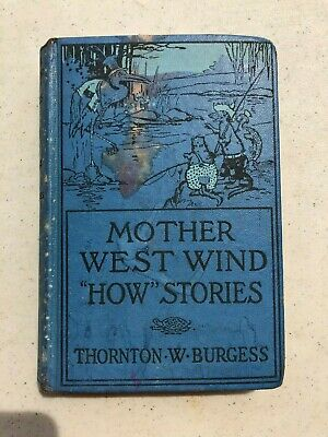 "Antique Mother Westwind ""How"" Stories - Thornton W. Burgess Book Hardcover 1916"