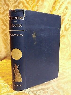 1899 Shakespeare in France Under the Ancien Regime Decorated Antique Book