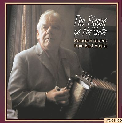 VTDC11CD The Pigeon on the Gate - 'Melodeon players from East Anglia'