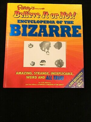 Ripley's Believe It Or Not! Encyclopedia of the Bizarre Hardcover 2002 Amazing