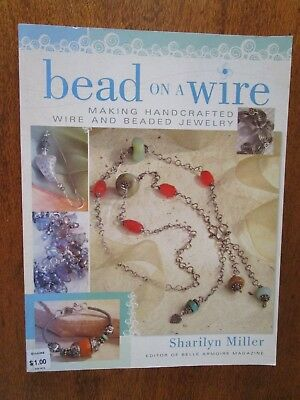 Beads On A Wire Making Handcrafted Wire & Beaded Jewellery By Harilyn Miller
