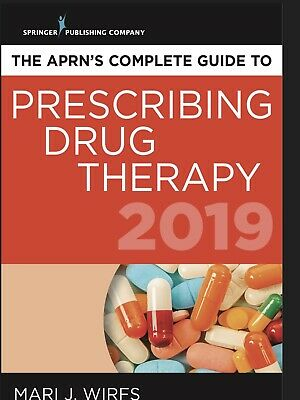 APRN's Complete Guide to Prescribing Drug Therapy 2019 Mari Wirfs [PDF EBOOK]