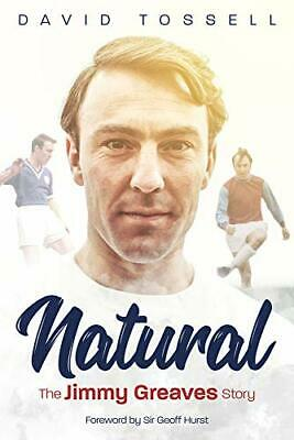 Natural: The Jimmy Greaves Story by David Tossell New Hardback Book