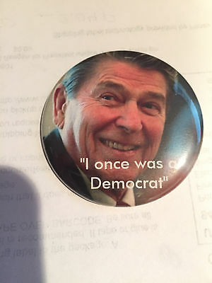"""I Once Was a Democrat""  Ronald Reagan Button Pinback"