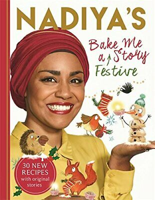 Nadiya's Bake Me a Festive Story: Thirty festive recipes and stories for childre