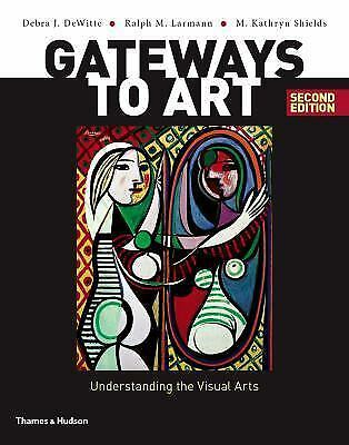 Gateways to Art: Understanding the Visual Arts (Second edition) by Larmann, Ral