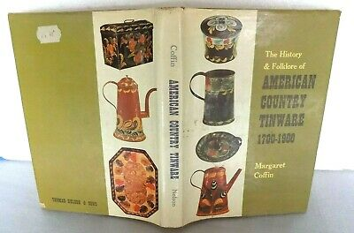 "The History & Folklore of American Country Tinware"",  by Margaret Coffin, C.1968"