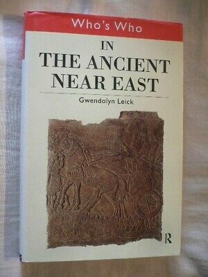Who's Who In The Ancient Near East G Leick 1st Ed & DJ 1999 NOT ex-library